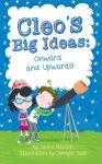 Cleo's Big Ideas: Onward and Upward