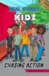 Real Street Kidz: Chasing Action (multicultural book series for preteens 7-to-12-years old)