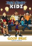 Real Street Kidz: Good Ideas (multicultural book series for preteens 7-to-12-years old)