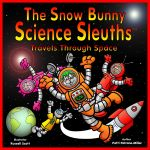 The Snow Bunny Science Sleuths Travels Through Space