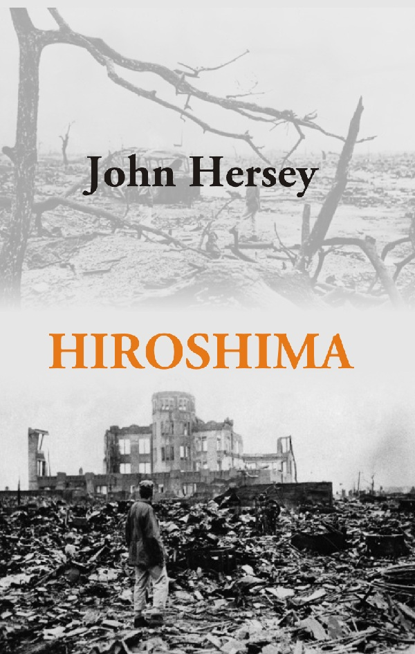 hiroshima by john hersey Hiroshima has 47,145 ratings and 2,265 reviews paquita maria said: this book will:1) make you cry a lot you will cry on your cigarette break at work.