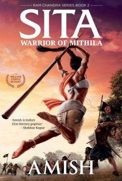 Sita - Warrior of Mithila (Book 2 - Ram Chandra Series)
