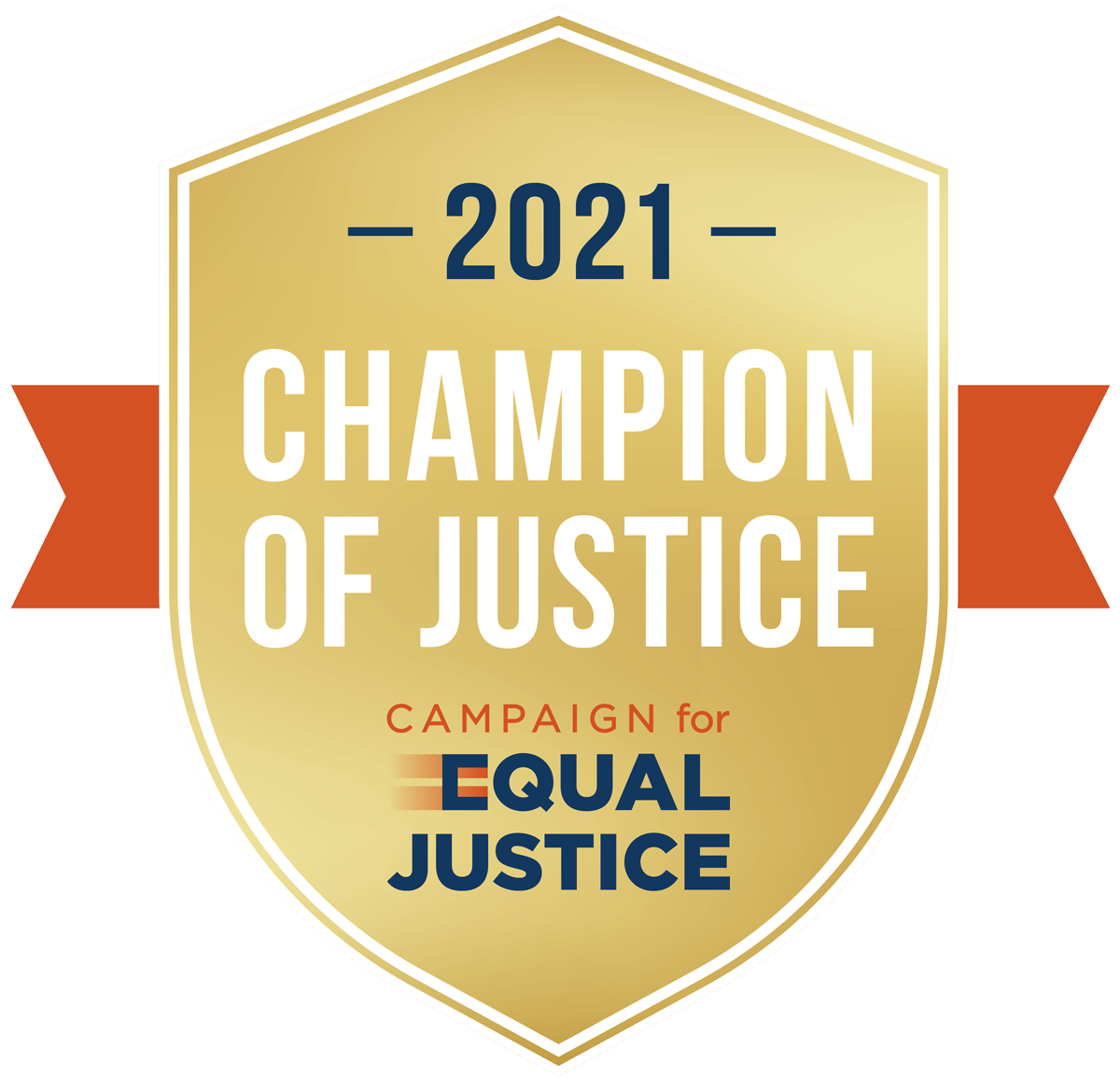 Champion of Justice, Campaign for Equal Justice 2021. Civil legal aid is a basic human right, available and effective for all low-income people.