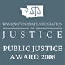 Washington State Association for Justice, Public Justice Award 2008