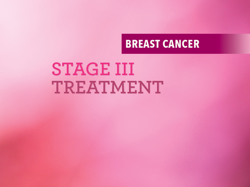 Treatment Of Stage Iii Breast Cancer