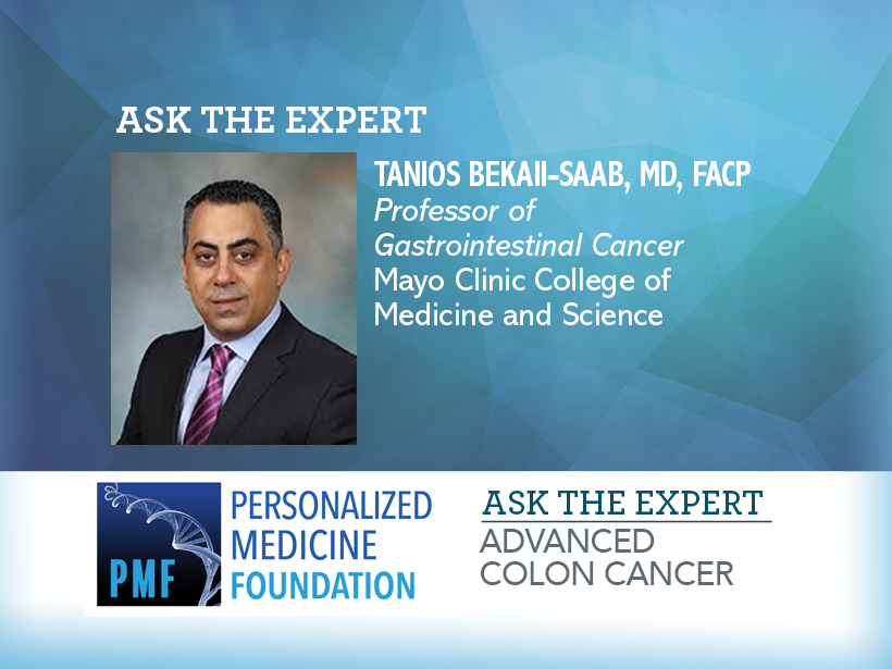 Ask The Expert About Treatment Of Advanced Colon Cancer