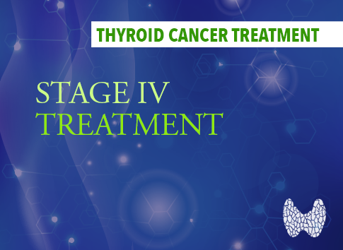 Treatment Of Stage Iv Thyroid Cancer