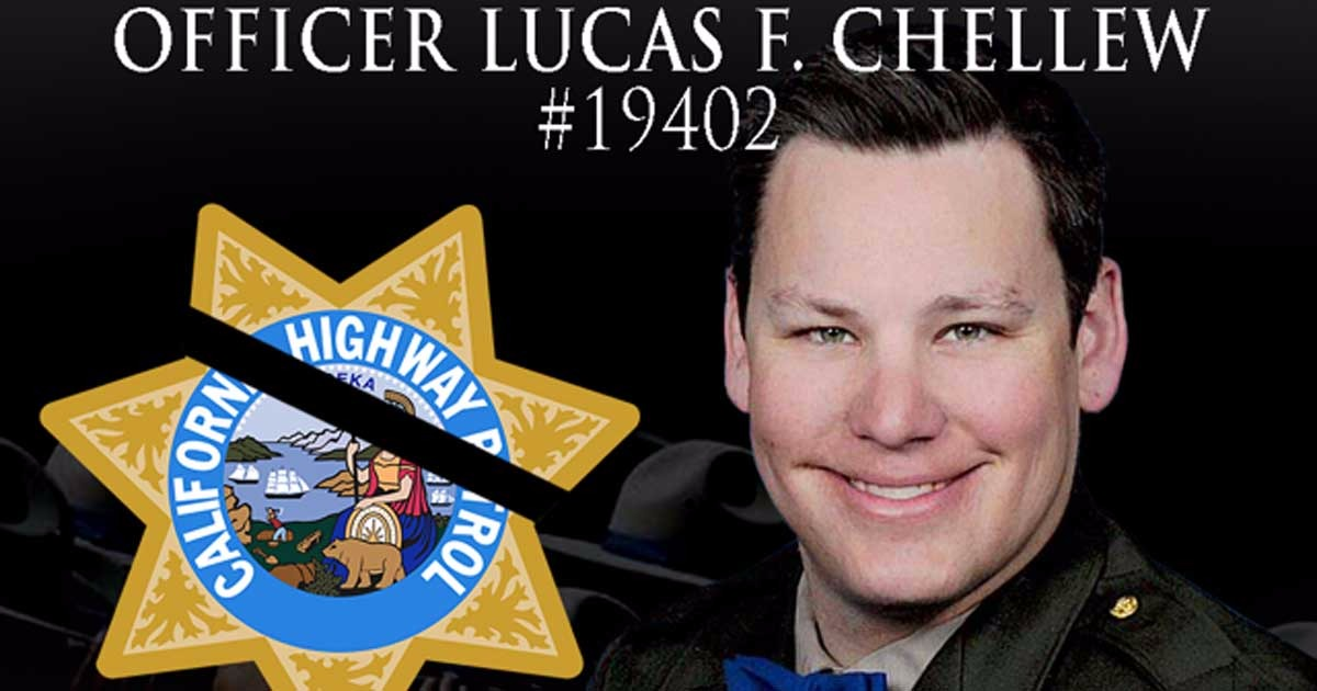 Hero Down: California Highway Patrol Officer Lucas Chellew Killed During Pursuit