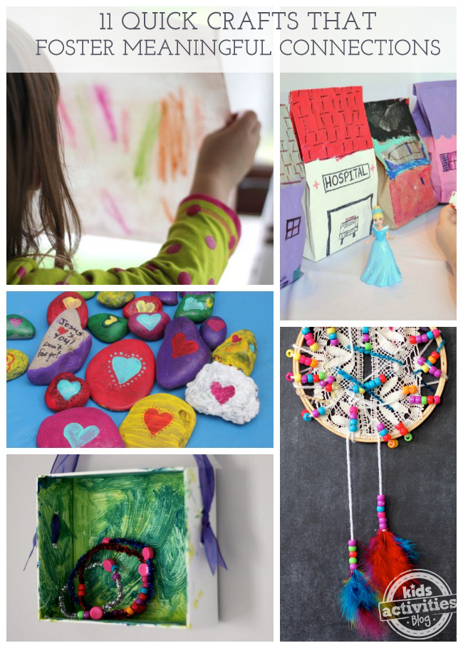 11 QUICK CRAFTS {THAT FOSTER MEANINGFUL CONNECTIONS} - Kids Activities