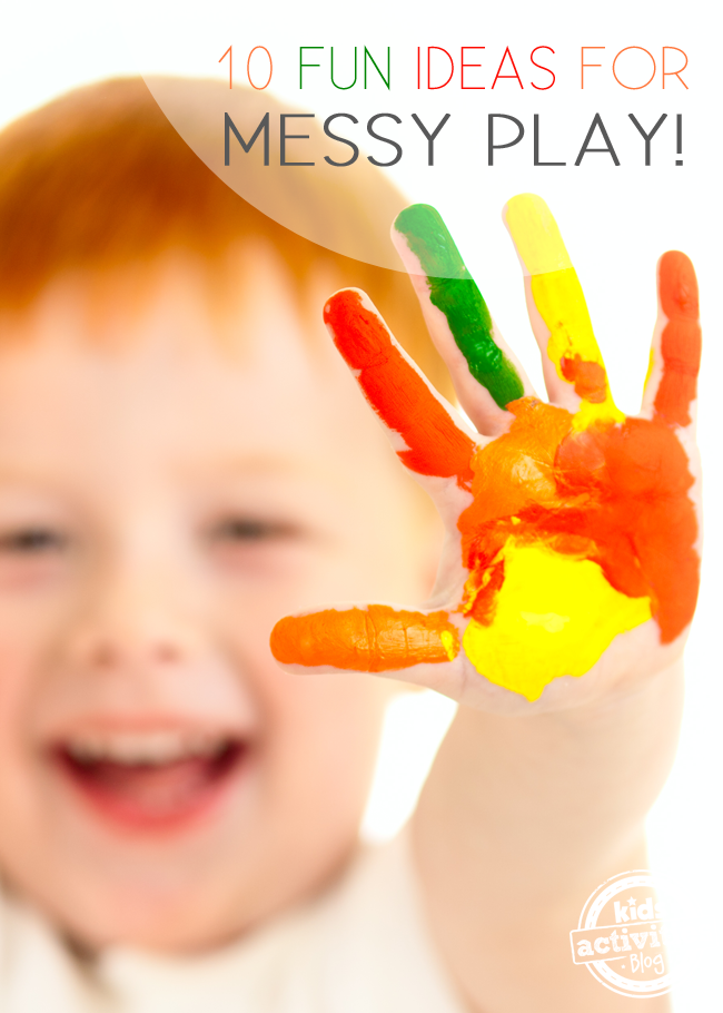 10 FUN IDEAS FOR MESSY PLAY - Kids Activities