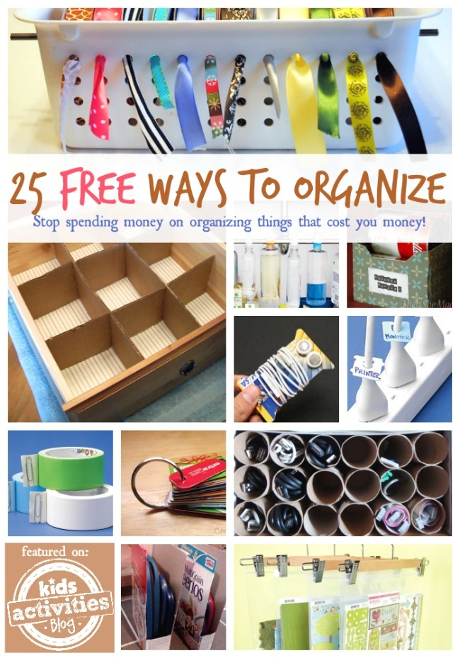 25 FREE WAYS TO ORGANIZE YOUR HOME - Kids Activities
