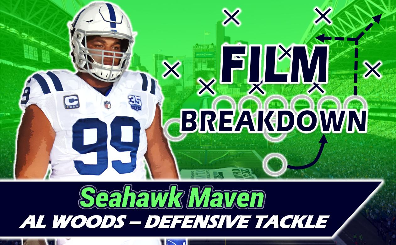 Film Breakdown: What Does Veteran DT Al Woods Offer Seahawks Defensive Line?