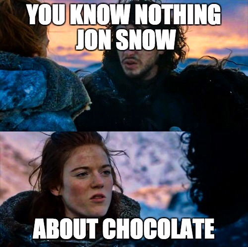 q5U 6t9 xEyojz0aL9UoIA chocolate meme of the month for december 2017 you know nothing