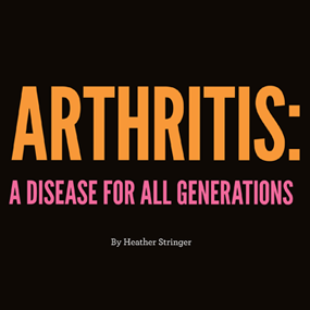 Arthritis: A Disease for All Generations