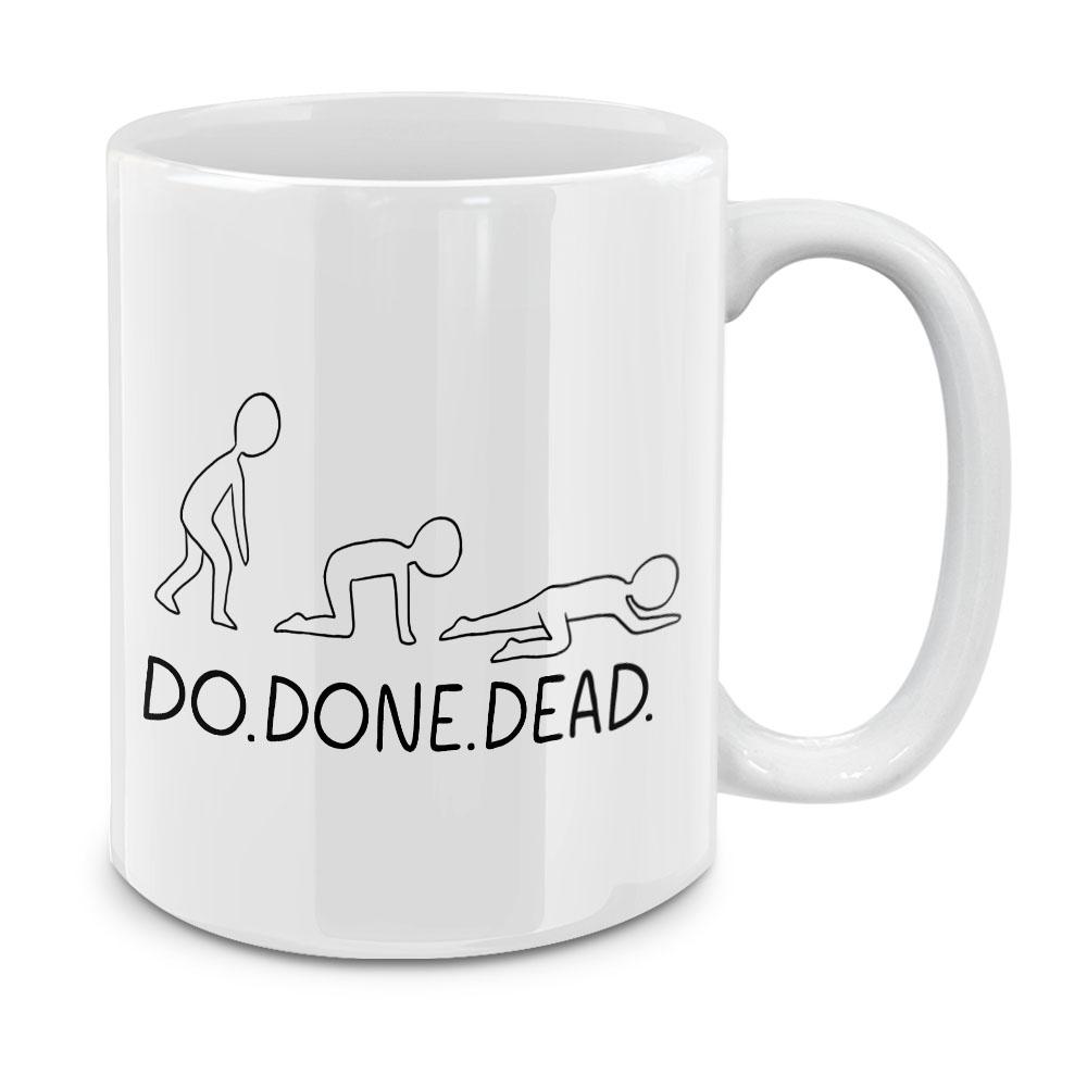 Do Done Dead White Ceramic Coffee Mug Tea Cup 11 OZ