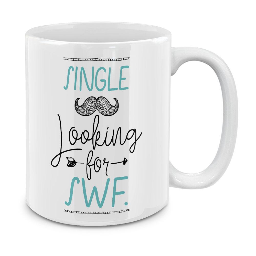 Single Male Looking SWF White Ceramic Coffee Mug Tea Cup 11 OZ