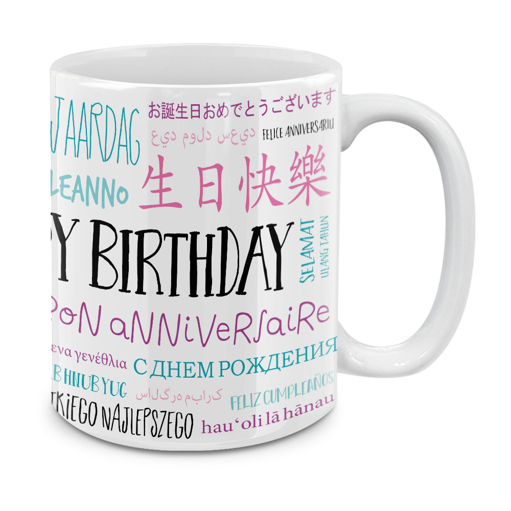 Happy Birthday (Many Languages) White Ceramic Coffee Mug Tea Cup 11 OZ