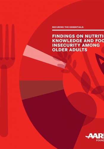 Aarp Foundation Findings On Nutrition Knowledge And Food Insecurity Among Older Adults