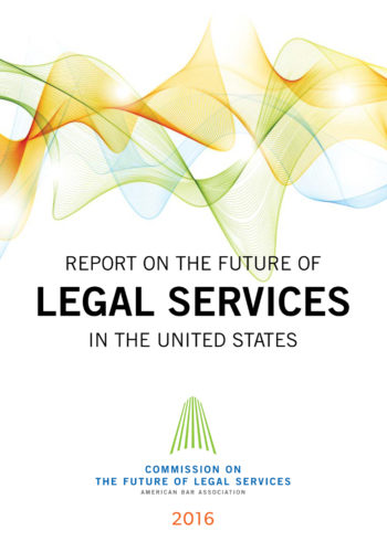 Report On The Future Of Legal Services In The Us 2016