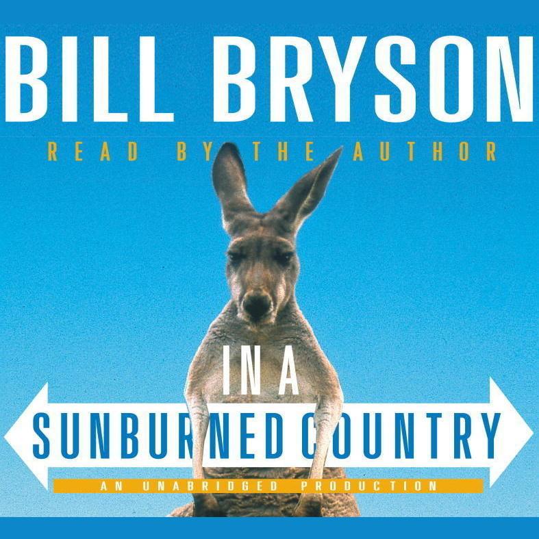 In a Sunburned Country Bill Bryson