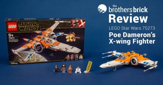 Lego Star Wars 75273 Poe Dameron S X Wing Fighter From The Rise Of Skywalker Review The Brothers Brick The Brothers Brick