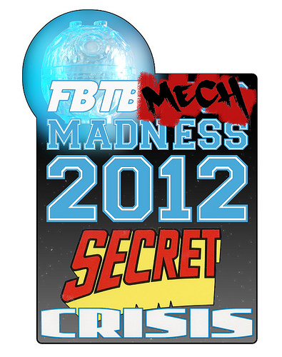 FBTB Mech Madness 2012 – Secret Crisis