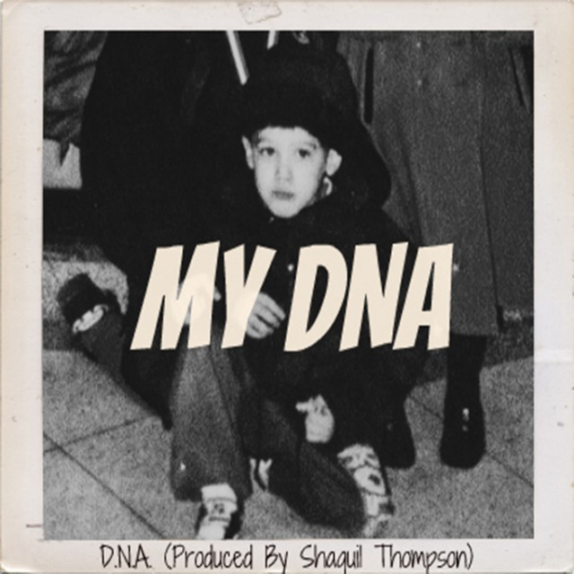 MY DNA (PROD BY SHAQUIL THOMPSON)