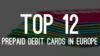 Top 12 Prepaid Debit Cards Available in Europe for Hassle-Free and Secure Cross-Border Use