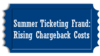 Summer Ticketing Fraud Leading to Rising Chargeback Costs