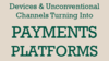 Devices and Unconventional Channels Are Turning Into Payments Platforms