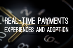 Real-Time Payments - Experiences & Adoption
