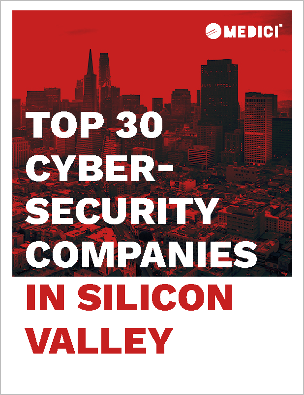 Top 30 Cybersecurity Companies in Silicon Valley