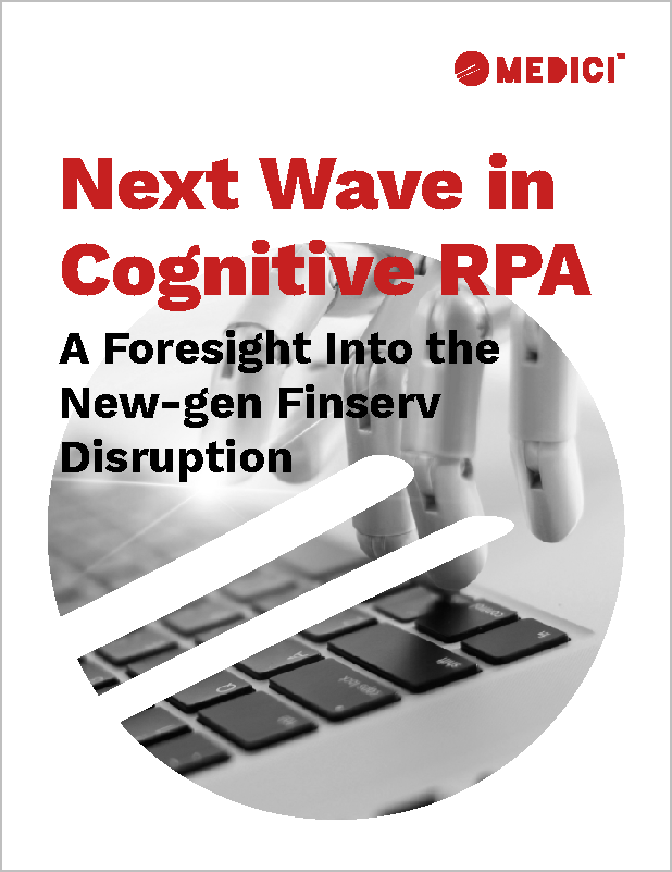 Next Wave in Cognitive RPA – A Foresight Into the New-Gen Finserv Disruption