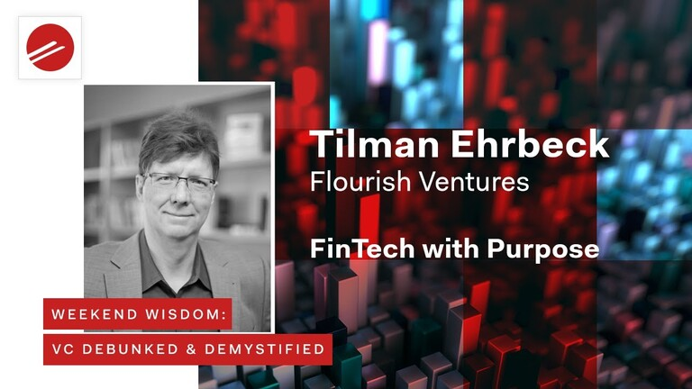 Weekend Wisdom: VC Debunked & Demystified | FinTech with Purpose | Tilman Ehrbeck