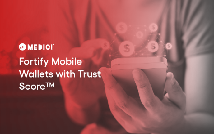 Fortify Mobile Wallets with Trust Score™