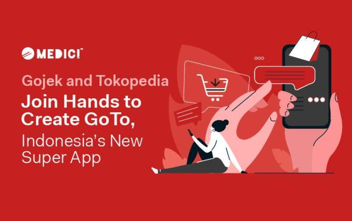 Gojek and Tokopedia Join Hands to Create GoTo, Indonesia's New Super App