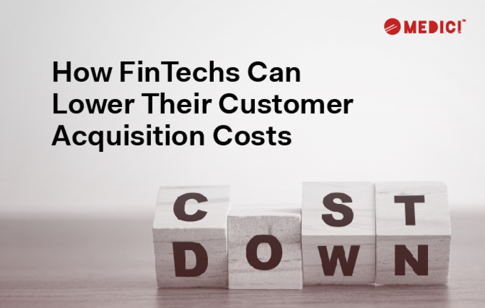 How FinTechs Can Lower Their Customer Acquisition Costs