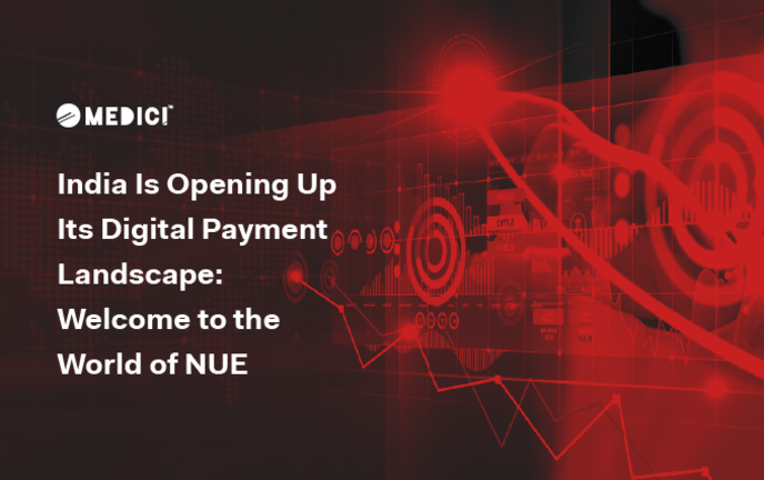 India Is Opening Up Its Digital Payment Landscape: Welcome to the World of NUE