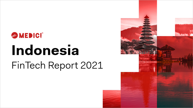 Indonesia FinTech Report 2021 – By MEDICI