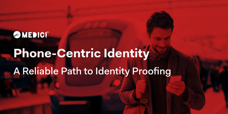 Phone-Centric Identity: A Reliable Path to Identity Proofing
