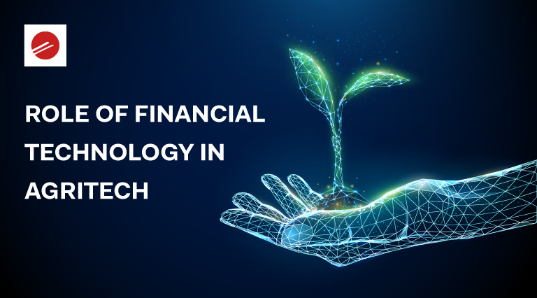 Role of Financial Technology in AgriTech