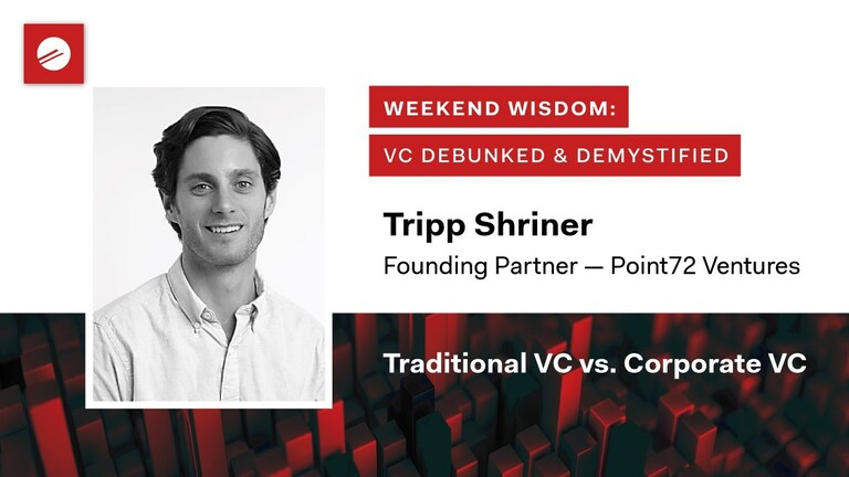 Weekend Wisdom: VC Debunked & Demystified | Traditional VC vs. Corporate VC | Tripp Shriner
