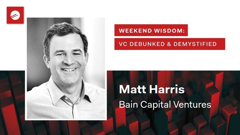 Weekend Wisdom: VC Debunked & Demystified | Ideal VC-Founder Relationship | Matt Harris