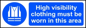High visibility clothing must be worn in this area - RPVC (300 x 100mm)