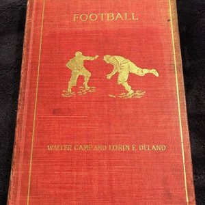 FOOTBALL 1ST EDITION WALTER CAMP & LORIN F. DELAND Boston:Houghton Mifflin 1896
