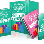 Your Valuable Content + Easy Shopify = Huge Recurring Income