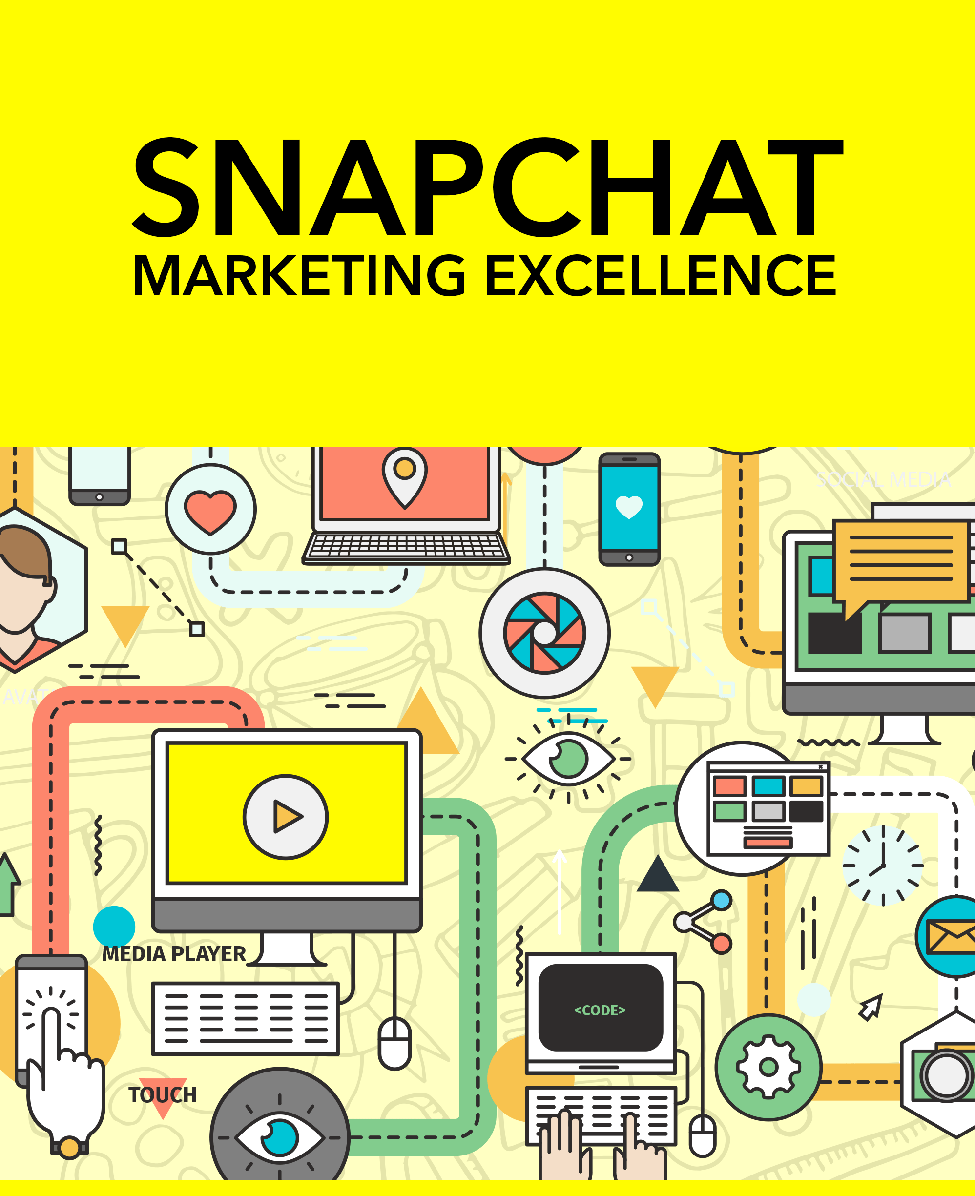 cover - How to Effectively Use Snapchat to Produce Awesome Marketing Results