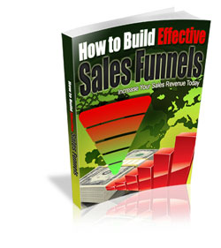 How to Build Effective Sales Funnels250 - Making Quick Money Online - Using Sales Funnels
