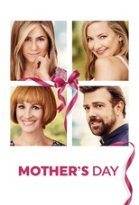 Movie: Mothers Day