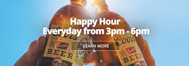 Find your happy place during happy hour everyday from 3pm to 6pm